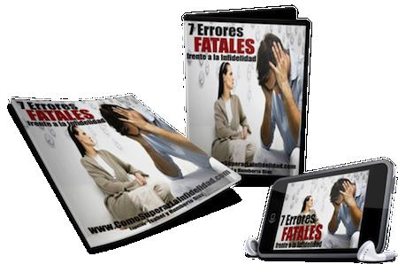 7 Errores Fatales Frente a la Infidelidad - Como Superar una Infidelidad